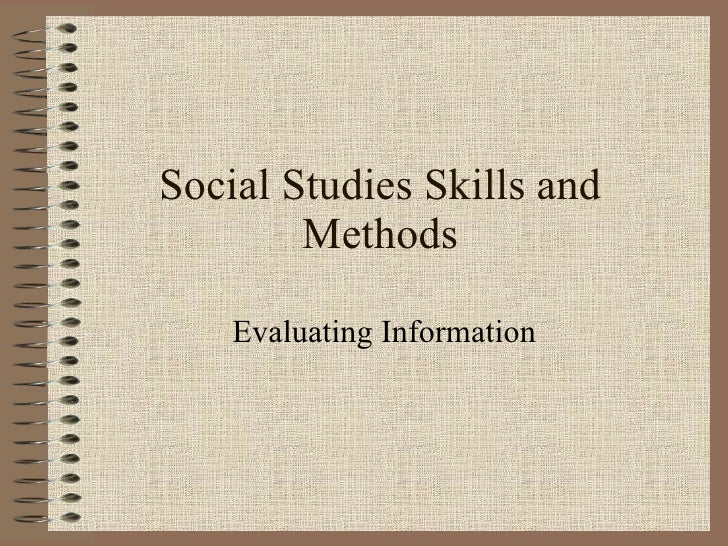 Social Studies Skills and Methods Evaluating Information