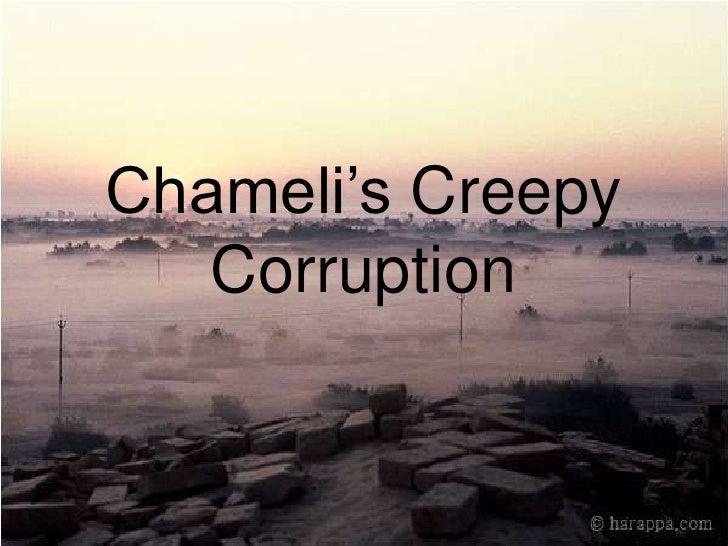 Chameli's Creepy Corruption<br />