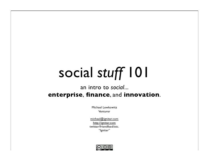 social stuff 101          an intro to social... enterprise, finance, and innovation.              Michael Lewkowitz        ...