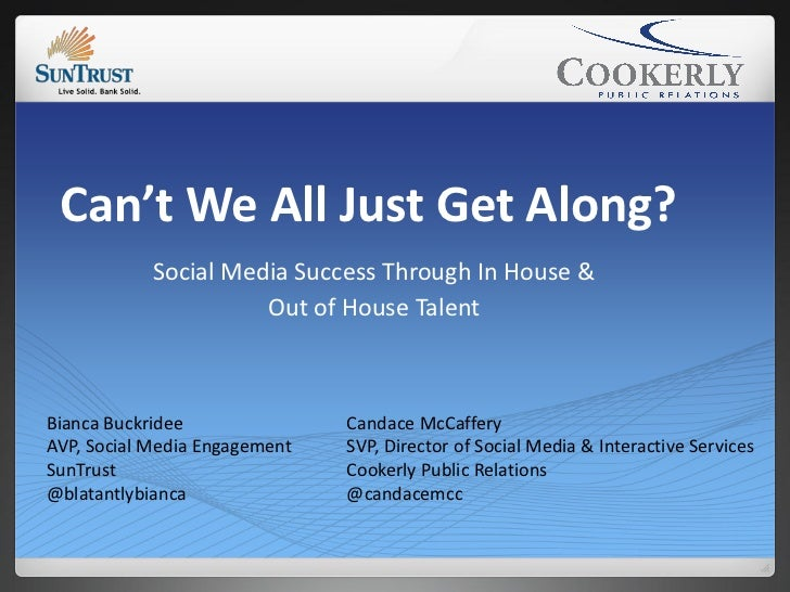 Can't We All Just Get Along?            Social Media Success Through In House &                      Out of House TalentBi...