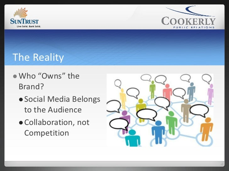 """The Reality Who  """"Owns"""" the Brand?  Social Media Belongs   to the Audience  Collaboration, not   Competition"""