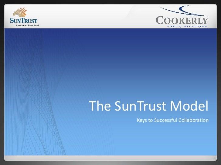 The SunTrust Model       Keys to Successful Collaboration