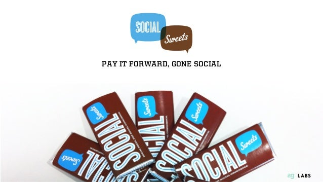 PAY IT FORWARD, GONE SOCIAL