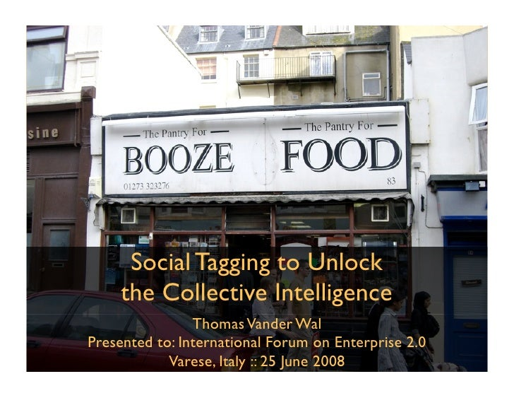 Social Tagging to Unlock      the Collective Intelligence                 Thomas Vander Wal Presented to: International Fo...