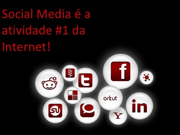 Social Media é a atividade #1 da Internet!