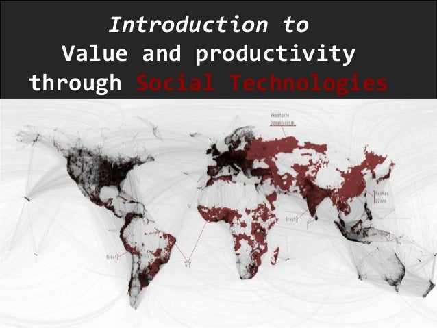 Introduction to  Value and productivitythrough Social Technologies