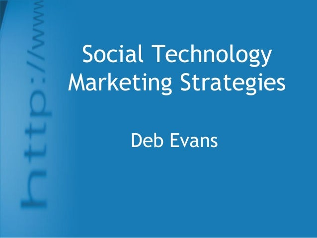 Social Technology Marketing Strategies Deb Evans