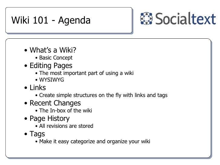 Wiki 101 - Agenda <ul><li>What's a Wiki? </li></ul><ul><ul><li>Basic Concept </li></ul></ul><ul><li>Editing Pages </li></u...