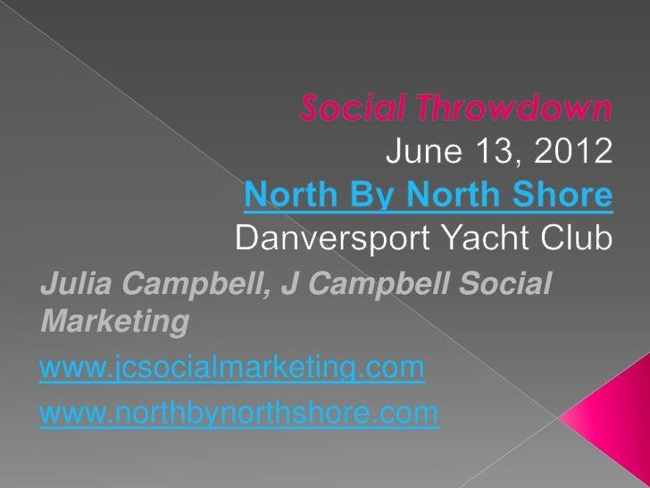 Julia Campbell, J Campbell SocialMarketingwww.jcsocialmarketing.comwww.northbynorthshore.com