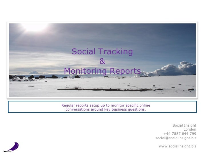 Social Tracking          & Monitoring ReportsRegular reports setup up to monitor specific online  conversations around key...