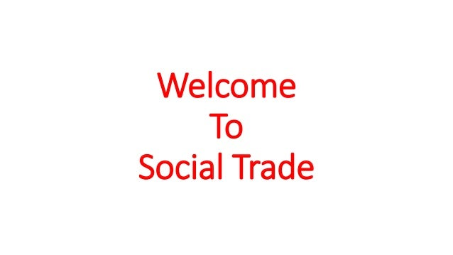 Welcome To Social Trade
