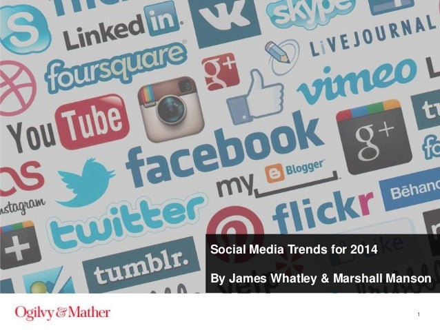 Social Media Trends for 2014 By James Whatley & Marshall Manson 1