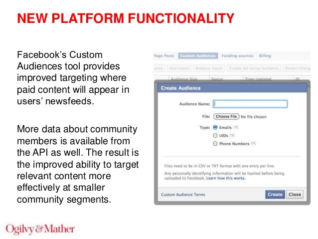 """NEW PLATFORM FUNCTIONALITY Facebook""""s Custom Audiences tool provides improved targeting where paid content will appear in ..."""