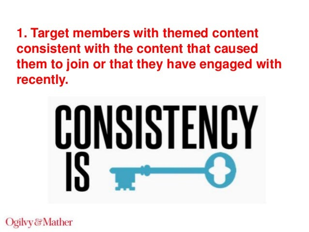 1. Target members with themed content consistent with the content that caused them to join or that they have engaged with ...