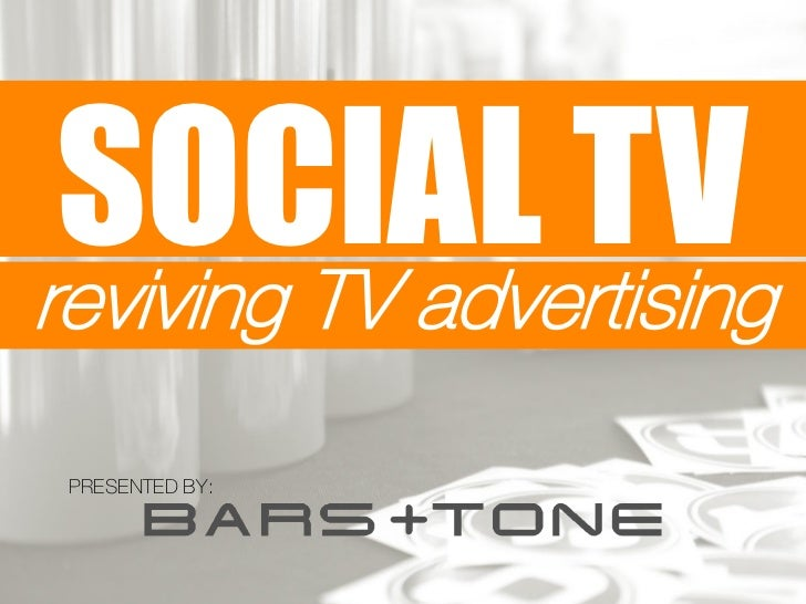SOCIAL TVreviving TV advertising PRESENTED BY: