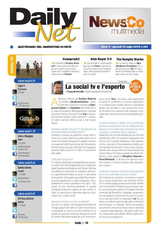 QUOTIDIANO DEL MARKETING IN RETE DailyNet 16 Anno X - giovedì 19 luglio 2012 n.134 Il telefilm di Disney Chan- nel è stato...