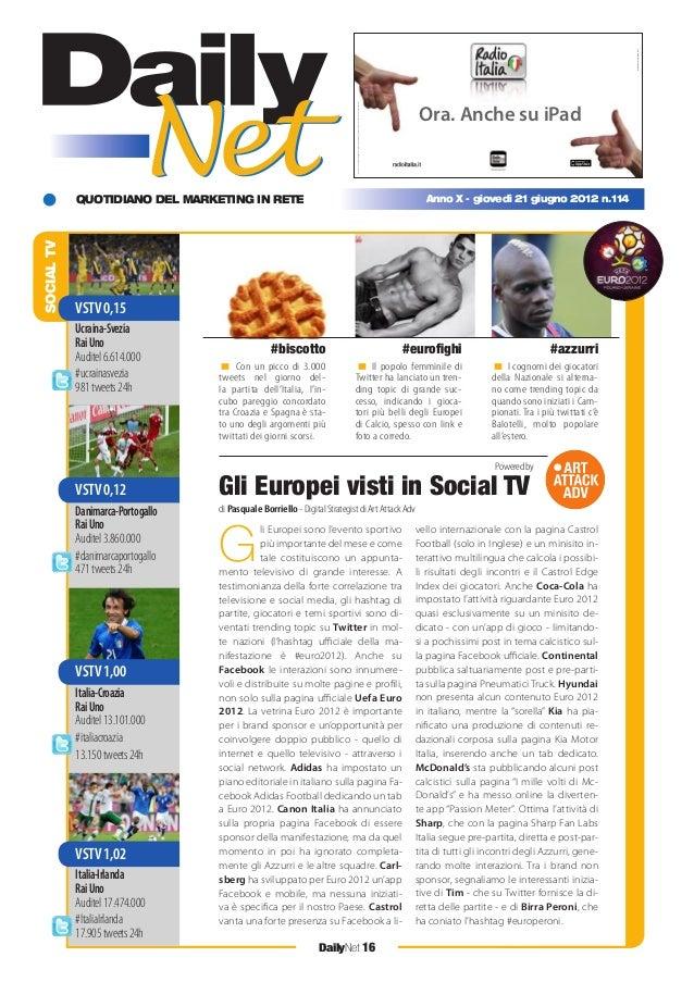 QUOTIDIANO DEL MARKETING IN RETE DailyNet 16 Anno X - giovedì 21 giugno 2012 n.114 SOCIALTV < Con un picco di 3.000 tweets...