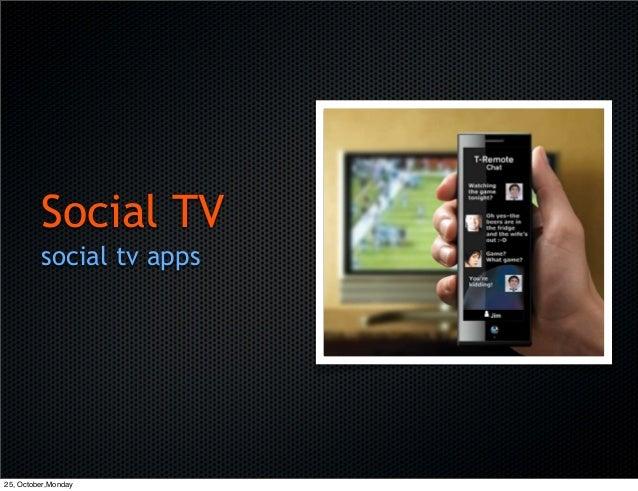 social tv apps Social TV 25, October,Monday
