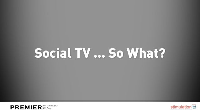 Social TV … So What?