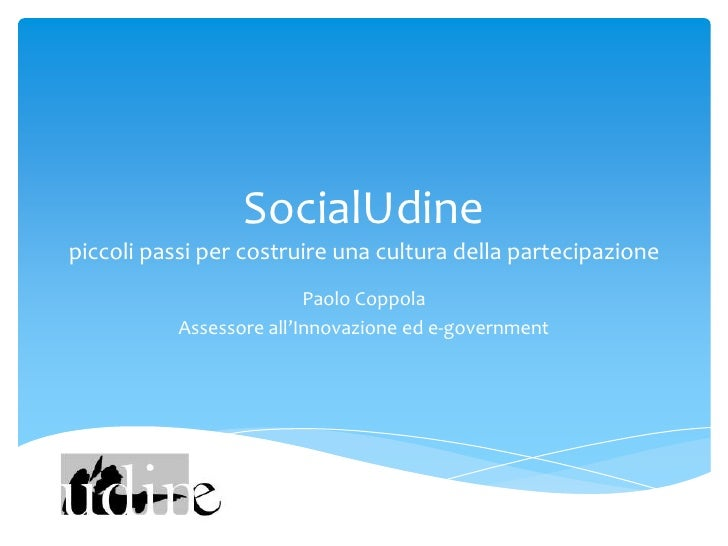 SocialUdinepiccoli passi per costruire una cultura della partecipazione                          Paolo Coppola           A...