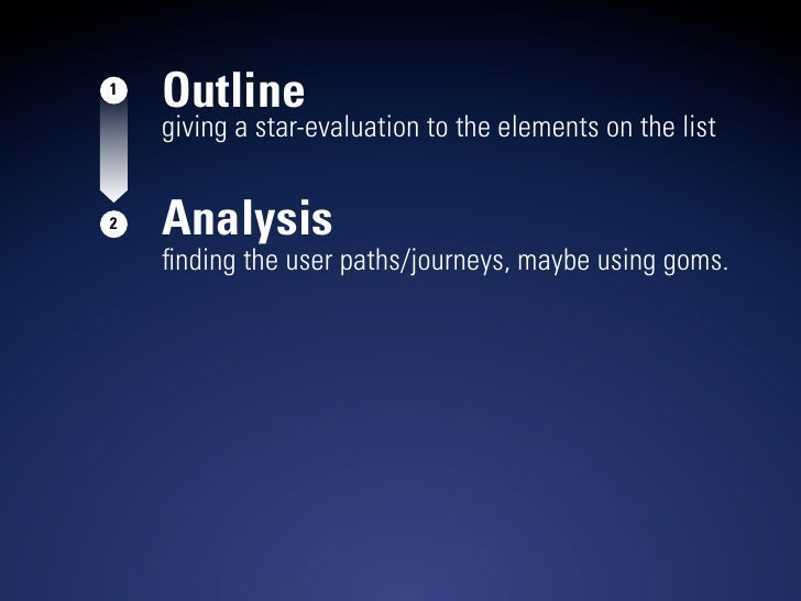 1     Outline     giving a star-evaluation to the elements on the list   2   Analysis     finding the user paths/journeys, ...