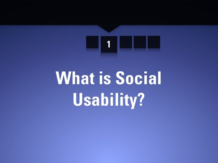 1   What is Social  Usability?