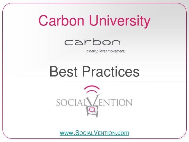 Carbon University Best Practices www.SOCIALVENTION.com
