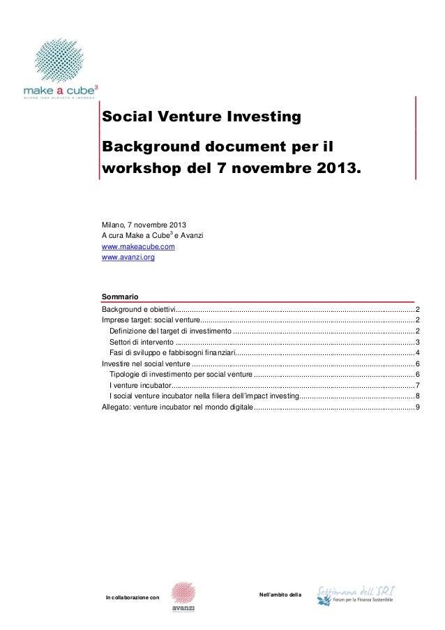 Social Venture Investing Background document per il workshop del 7 novembre 2013.  Milano, 7 novembre 2013 3 A cura Make a...