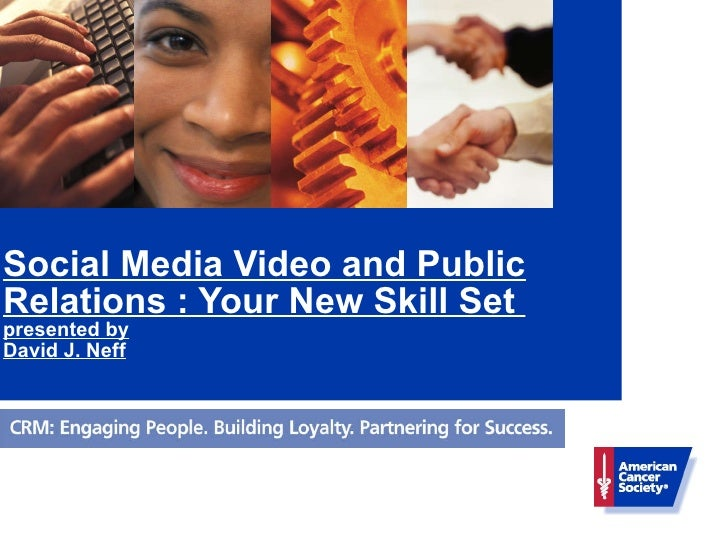 Social Media Video and Public Relations : Your New Skill Set  presented by David J. Neff