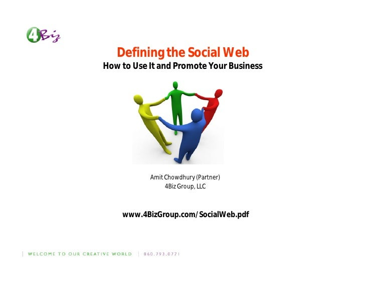 Defining the Social Web How to Use It and Promote Your Business                Amit Chowdhury (Partner)                 4B...