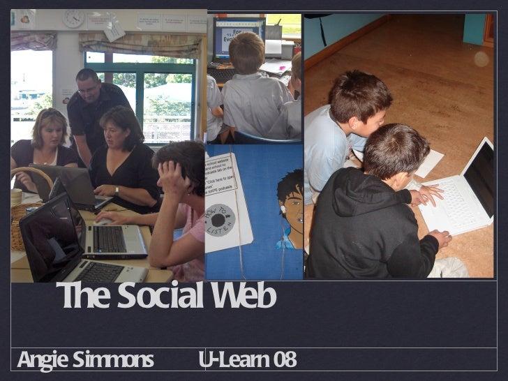 The Social WebAngie Simmons   U-Learn 08