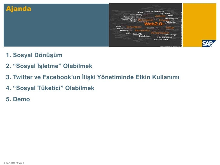 """© SAP 2009 / Page 2<br />Ajanda<br />Sosyal Dönüşüm<br />""""Sosyal İşletme"""" Olabilmek<br />Twitter ve Facebook'un İlişki Yön..."""