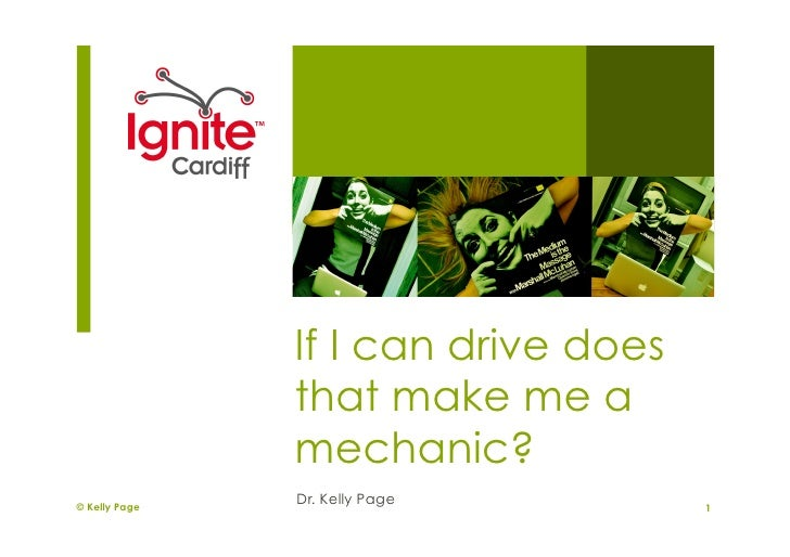 If I can drive does                that make me a                mechanic? © Kelly Page                Dr. Kelly Page     ...