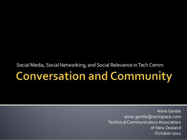 Social Media, Social Networking, and Social Relevance inTech CommAnne Gentleanne.gentle@rackspace.comTechnical Communicato...