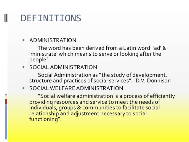 Social welfare administration.