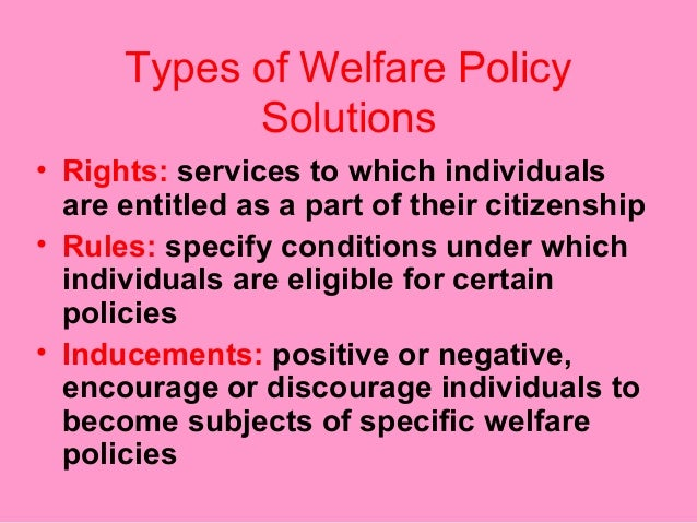 welfare policy Social welfare policy and advocacy: advancing social justice through 8 policy  sectors [bruce s jansson] on amazoncom free shipping on qualifying.