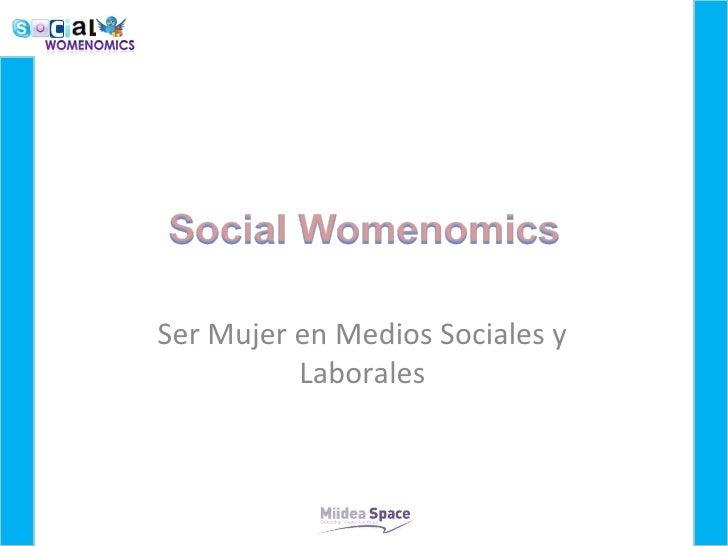 <ul><li>Ser Mujer en Medios Sociales y Laborales </li></ul>