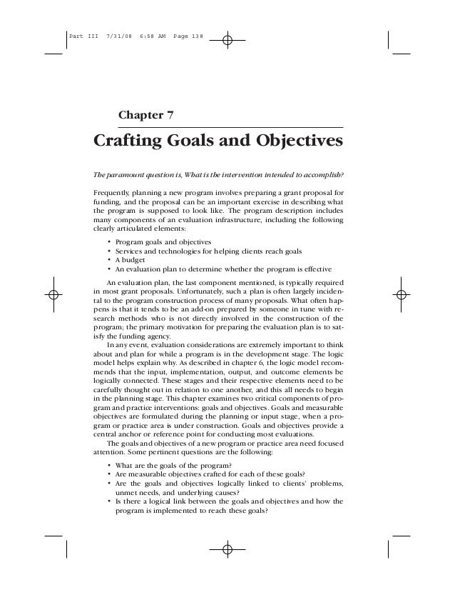 Chapter 7 Crafting Goals and Objectives The paramount question is, What is the intervention intended to accomplish? Freque...