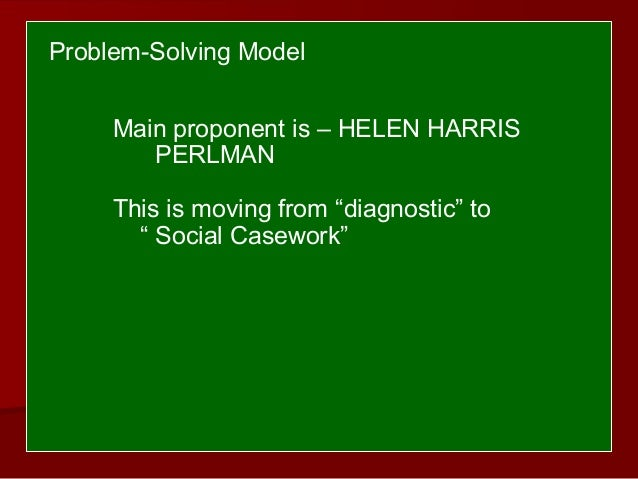 Social casework a problem solving process by helen harris perlman