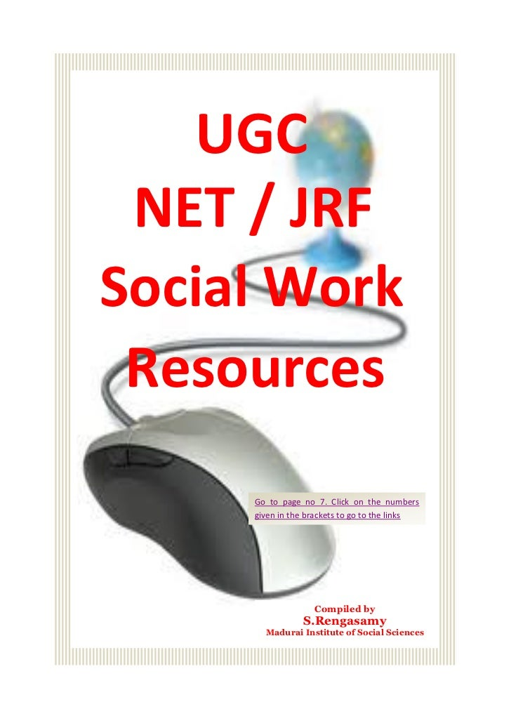 UGC NET / JRFSocial Work Resources     Go to page no 7. Click on the numbers     given in the brackets to go to the links ...