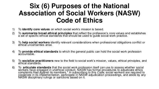 ethical values and principles for a social care worker Purpose of the nasw code of ethics ethical principles the field to social work's mission, values, ethical a social worker is required by law to.