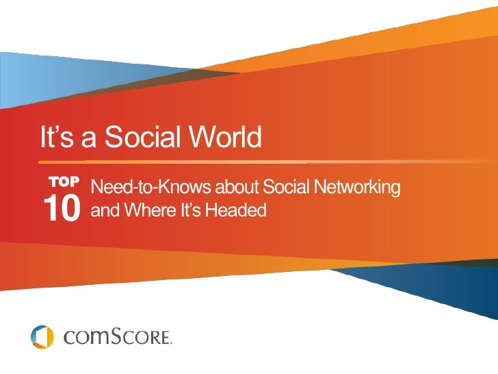 """It""""s a Social WorldTOP   Need-to-Knows about Social Networking10    and Where It""""s Headed"""