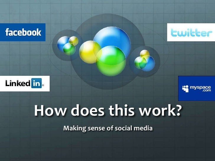 How does this work?<br />Making sense of social media<br />