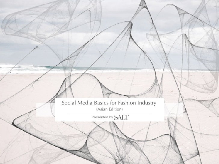 Social Media Basics for Fashion Industry              (Asian Edition)            Presented by