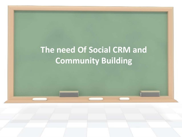 The need Of Social CRM and Community Building