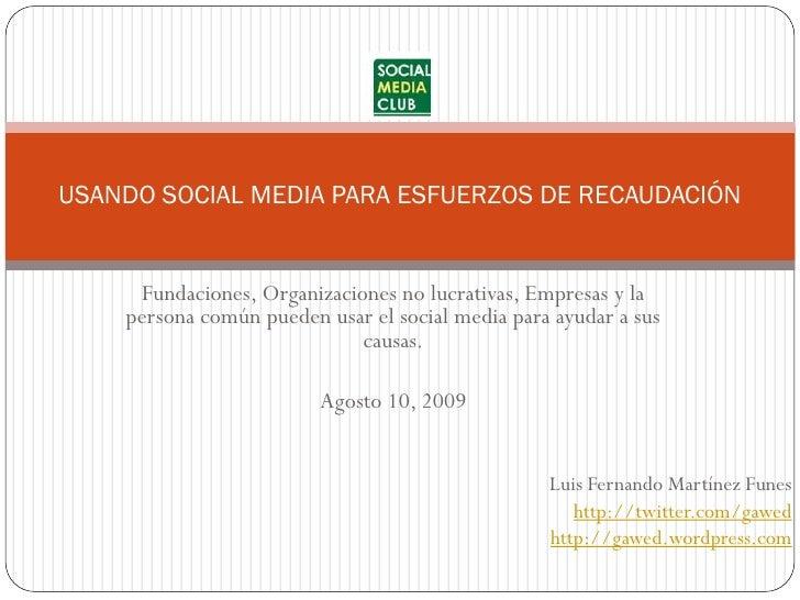 USANDO SOCIAL MEDIA PARA ESFUERZOS DE RECAUDACIÓN        Fundaciones, Organizaciones no lucrativas, Empresas y la     pers...