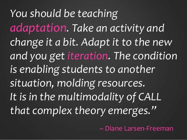 You should be teaching adaptation. Take an activity and change it a bit. Adapt it to the new and you get iteration. The co...