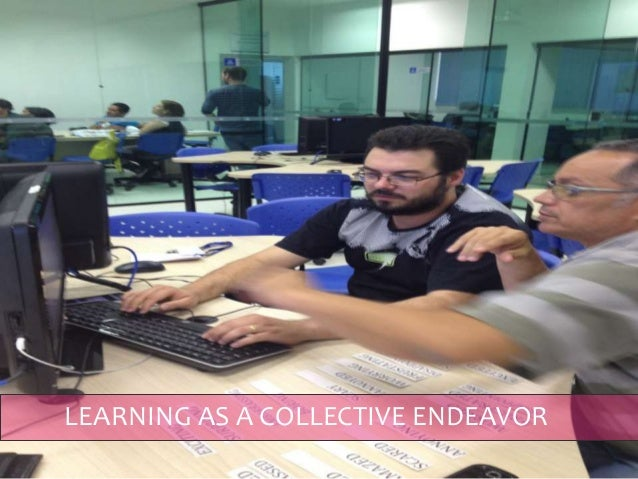 LEARNING AS A COLLECTIVE ENDEAVOR