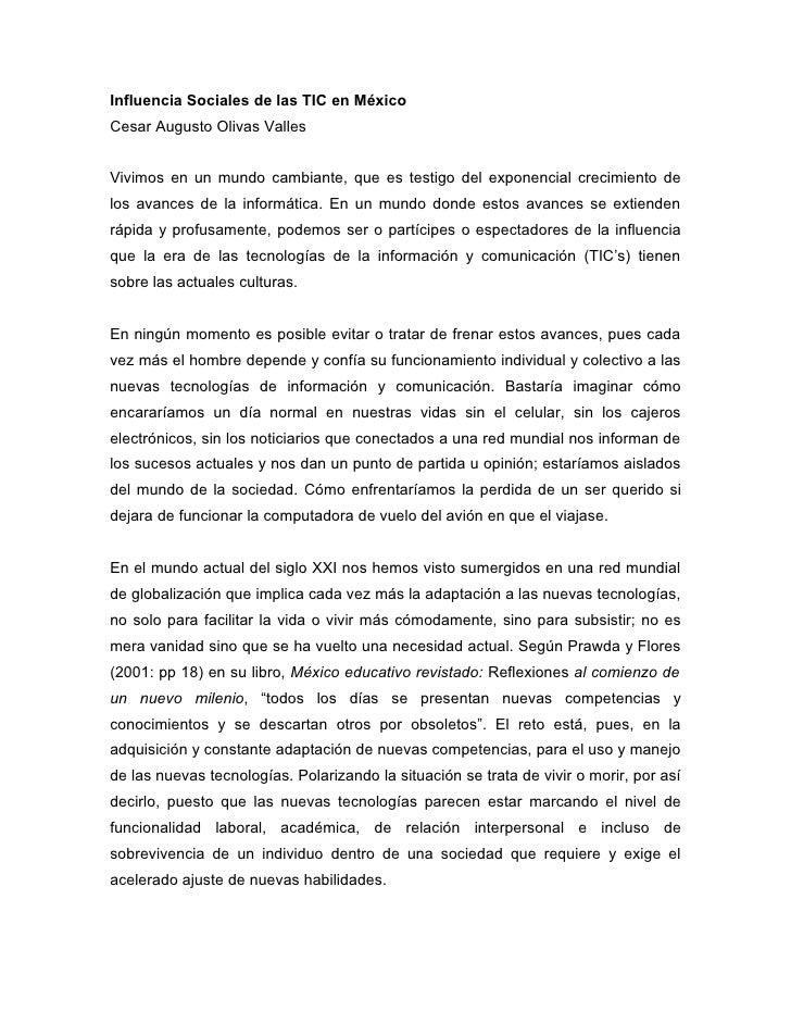 Influencia Sociales de las TIC en México Cesar Augusto Olivas Valles   Vivimos en un mundo cambiante, que es testigo del e...
