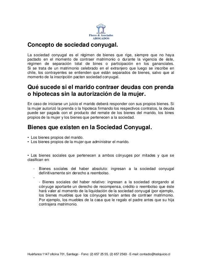 Concepto de sociedad conyugal.La sociedad conyugal es el régimen de bienes que rige, siempre que no hayapactado en el mome...